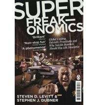 Superfreakonomics: Global Cooling, Patriotic Prostitutes and Why Suicide Bombers Should Buy Life Insurance (Paperback)
