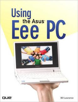 Using the Asus Eee PC ISBN 9780789738103