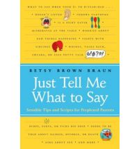 Just Tell Me What to Say: Sensible Scripts for Perplexed Parents