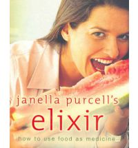Janella Purcell's Elixir: How to Use Food as Medicine. 9781741142976