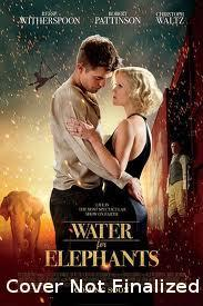 Water For Elephants, starring Christoph Waltz, Paul Schneider, Reece Witherspoon, Robert Pattinson