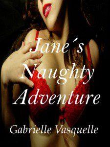 Janes Naughty Adventure by Gabrielle Vasquelle