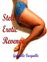 Stella's Erotic Revenge by Gabrielle Vasquelle