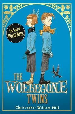 The Woebegone Twins: Book 2 by Christopher William Hill
