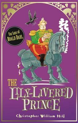 The Lily-Livered Prince: Book 3 by Christopher William Hill