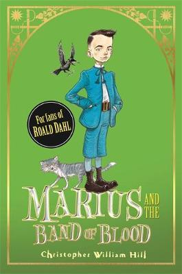 Marius and the Band of Blood : Book 4 by Christopher William Hill